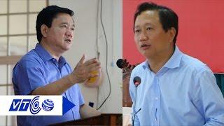 Ông Đinh La Thăng: Quyết xử lý Trịnh Xuân Thanh   VTC