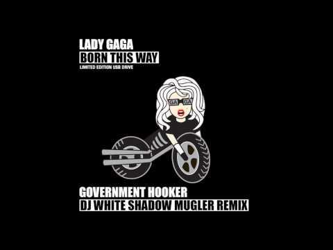 Lady Gaga - Government Hooker (DJ White Shadow Mugler Remix)