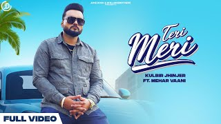 Teri Meri – Kulbir Jhinjer Ft Mehar Vaani Video HD