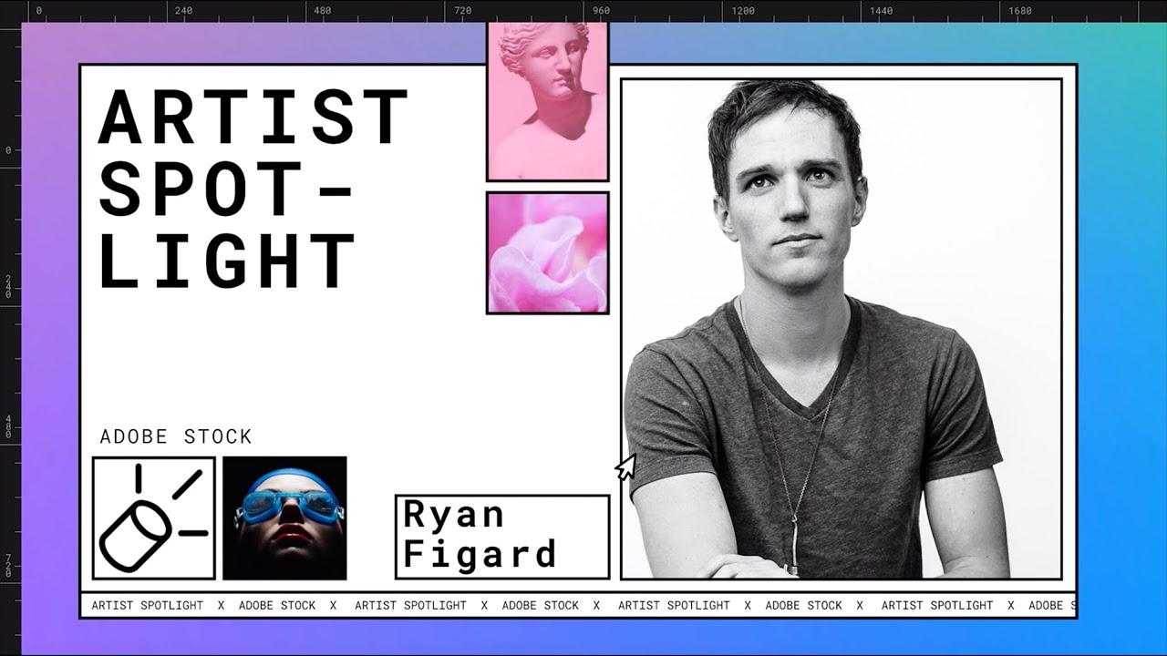 Adobe Stock Artist Spotlight | Episode 2: Ryan Figard | Adobe Creative Cloud