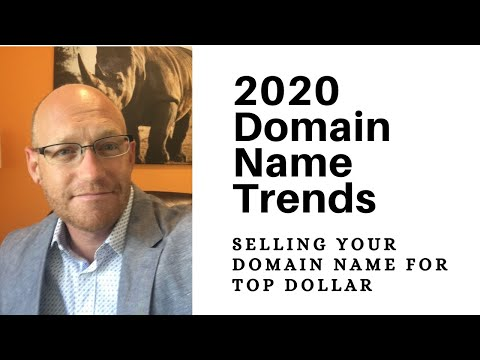 Trends to selling your domain in 2020 and beyond.