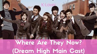 Where Are They Now? (Dream High Main Cast)