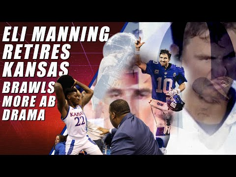 Eli Manning Retires & The Kansas Brawl