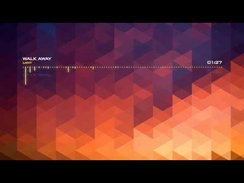 LANY - Walk Away (With Lyrics)
