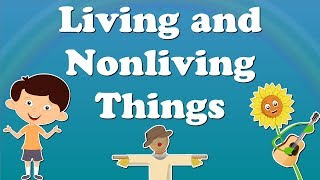 Living and Nonliving Things for Kids | It's AumSum Time
