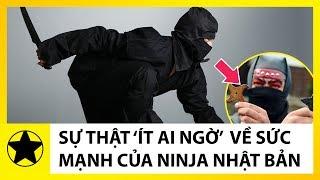 Sự Thật Ít Ai Ngờ Về Sức Mạnh Của Ninja Nhật Bản