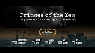 Princes of the Yen: Central Bank Truth Documentary 『円の支配者』