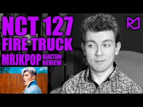 NCT 127 Fire Truck Reaction / Review - MRJKPOP ( 소방차 )