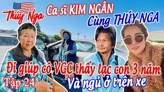 CS Kim Ngân cùng Thuý Nga đi giúp cô VGC thất lạc con 3 năm và ngủ ở trên xe tập 24- No. 177.