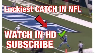 CRAZIEST/ LUCKIEST CATCHES |NFL|