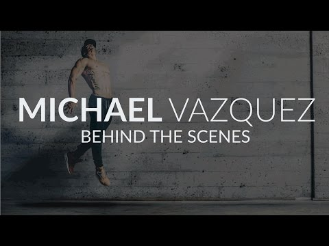 Michael Vazquez | Behind The Scenes