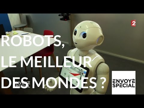 Envoyé spécial. Robots le meilleur des mondes - 11 janvier 2018 (France 2) Nouvel Ordre Mondial, Nouvel Ordre Mondial Actualit�, Nouvel Ordre Mondial illuminati