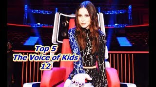 Top 5 - The Voice of Kids 12