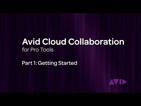 Avid Cloud Collaboration for Pro Tools Video 1: Getting Started