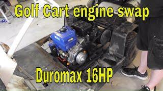 Golf cart engine swap 16HP Duromax
