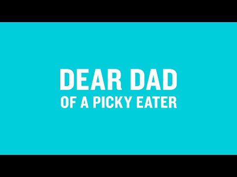 Dear Dad Of A Picky Eater