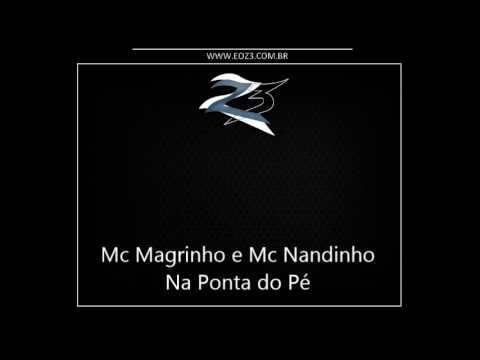 Baixar Mc Magrinho e Mc Nandinho   Na Ponta do Pé { Dj Geh da LGD }