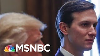 Jared Kushner Loses Top Clearance: 'Professionally Fatal' | Morning Joe | MSNBC