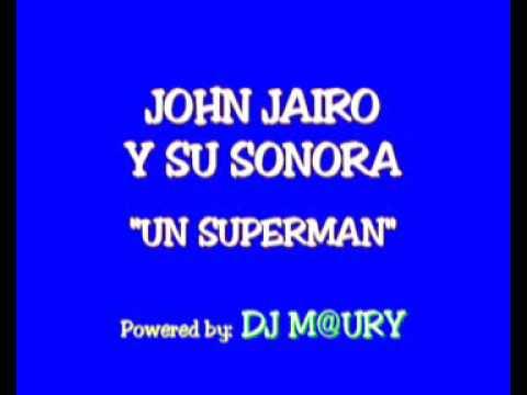 John Jairo Y Su Sonora - Un Superman 1990