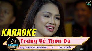 Karaoke Trăng Về Thôn Dã Tone Nữ (Mai Kiều) - Karaoke Bolero Trữ Tình Tone Nữ Cực Hay