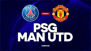 🔴 PSG - MANCHESTER UNITED // CHAMPIONS LEAGUE // ClubHouse ( paris vs man utd )