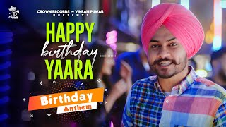 Happy Birthday Yaara – Himmat Sandhu Video HD