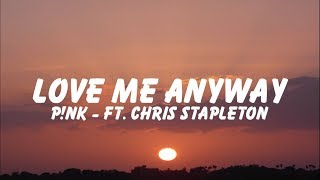 P!nk - Love Me Anyway「Lyrics 」