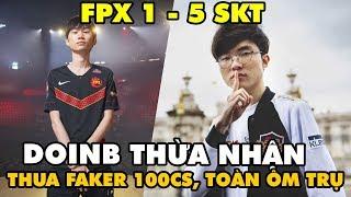 LMHT: Doinb muốn skin Yasuo, Thừa nhận đấu tập thua Faker đến 100cs - FPX 1 vs 5 SKT