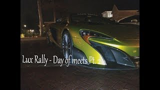 Lux Rally - Day of meets pt. 2