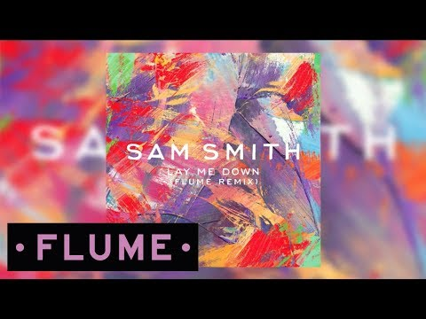 Sam Smith - Lay Me Down - Flume Remix