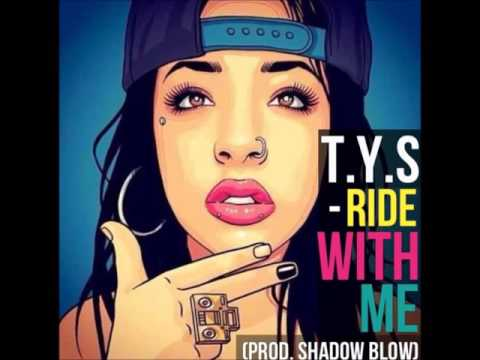 T.Y.S - Ride With Me (Prod  Shadow Blow)