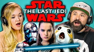ADULTS REACT TO STAR WARS: THE LAST JEDI TRAILER