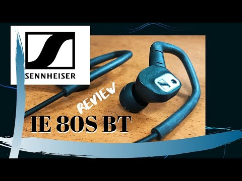 video Sennheiser IE 80S BT Wireless In-Earbuds: A Complete review