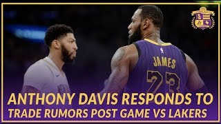 Lakers Post Game: Anthony Davis talks about Trade Rumors After Game Against the Lakers