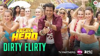 Dirty Flirty – Mika Singh – Aa Gaya Hero