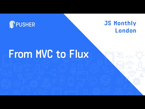 From MVC to Flux - JS Monthly London