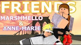 FRIENDS - Marshmello & Anne-Marie   Roblox Music Video