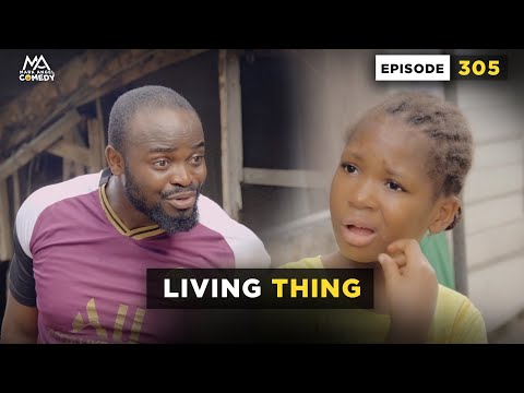 LIVING THING - Episode 305 (MARK ANGEL COMEDY)