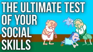 The Ultimate Test of Your Social Skills
