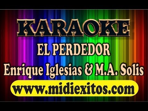 EL PERDEDOR - ENRIQUE IGLESIAS Y MARCO ANTONIO SOLIS - KARAOKE