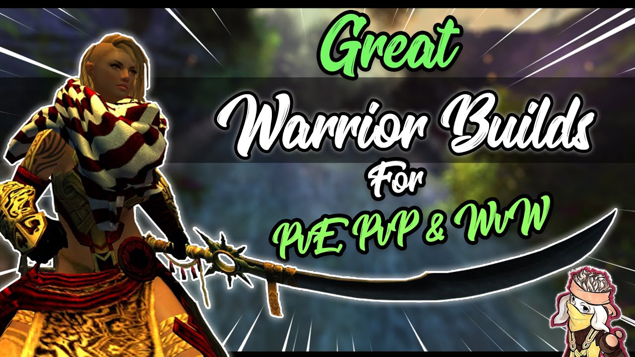 Guild Wars 2 - Great Warrior meta builds for each gamemode (PvE, PvP & WvW)  | 2019
