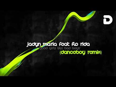 Jadyn Maria ft Flo-Rida - Good Girls Like Bad Boys (Danceboy Remix)