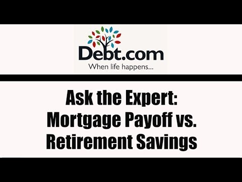 Ask the Expert Mortgage Payoff or Retirement Savings