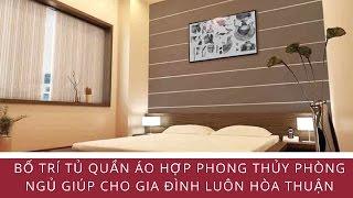 Bố Trí Tủ Quần Áo Hợp Phong Thủy Phòng Ngủ Giúp Cho Gia Đình Luôn Hòa Thuận - Blog Phong Thủy