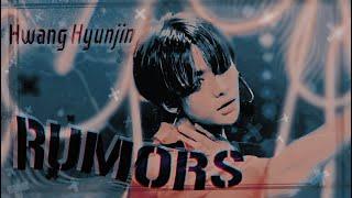 ❖ Hwang Hyunjin  • Rumors 🎭【FMV】