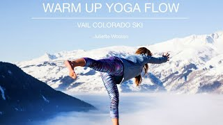 Warm Up Yoga Flow Full Practice ❤ Yoga Before Ski ❤❤❤ Yoga with Juliette