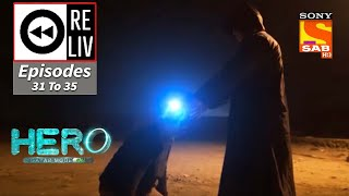 Weekly ReLIV - Hero - Gayab Mode On - 18th January To 22nd January 2021 - Episodes 31 To 35