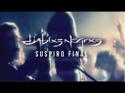 Diablos Negros - Suspiro Final (Vídeoclip Oficial)