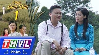 THVL | Phận làm dâu - Tập 1
