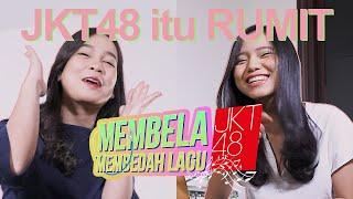 MEMBEDAH LAGU JKT48 YANG PALING BERKESAN ~ MEMBELA JKT48